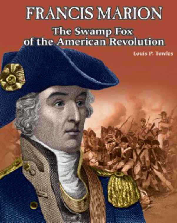 swamp fox the life and campaigns Discover history francis marion, the swamp fox, american revolutionary war, southern campaign in sc the life & campaigns of general francis marion $25.